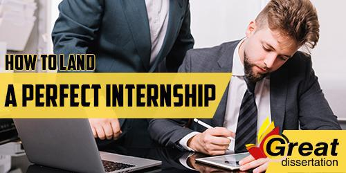 How to Land a Perfect Internship